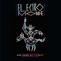 Mosai & Vincent - Electro monde. 1 CD audio