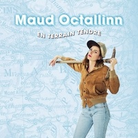 Maud Octallinn - En terrain tendre.
