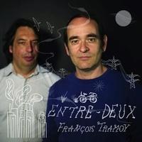 Francois Tramoy - Entre deux. 1 CD audio