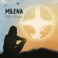 Milena - Fille d'Europe. 1 CD audio