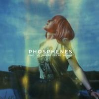 Phosphenes - Find us where we're hiding.