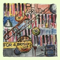 Phil Abraham - For 4 brothers +1. 1 CD audio