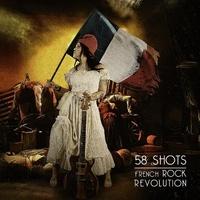 58 shots - French rock revolution. 1 CD audio