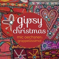 Mic Oechsners Grappe - Gipsy christmas. 1 CD audio