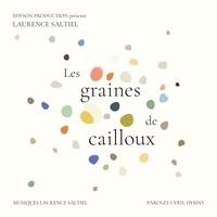 Laurence Saltiel - Graines de cailloux. 1 CD audio