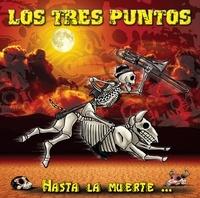 Los Tres Puntos - Hasta la muerte. 1 CD audio