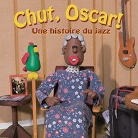 Chut Oscar ! - Histoire du jazz. 1 CD audio