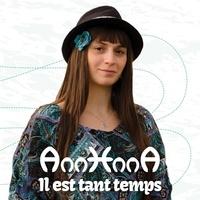 AnnHnnA - Il est tant temps. 1 CD audio