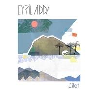 Cyril Adda - Ilot.