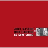Joel Xavier et Ron Carter - In New York. 1 CD audio