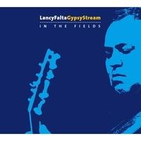 LancyFaltaGypsyStream - In the fields. 1 CD audio