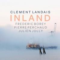 Clément Landais et Frédéric Borey - Inland. 1 CD audio