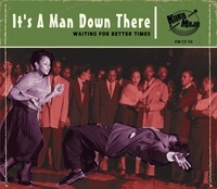Various Artists - Its a man down there - Waiting for better times.