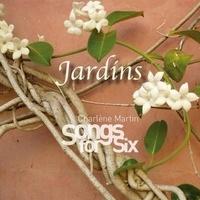 Charlène Martin et  Songs for Six - Jardins. 1 CD audio