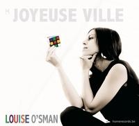 Louise O'Sman - Joyeuse ville. 1 CD audio