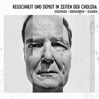 Stefan Sterzinger - Keuschheit & demut in zeiten der cholera. 1 CD audio