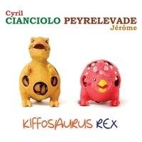 Cyril Cianciolo et Jérôme Peyrelevade - Kiffosaurus rex. 1 CD audio