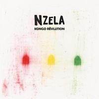 Nzela - Kongo rêvlution.