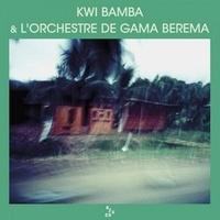 Bamba Kwi et  Orchestre de Gama Berema - Kwi bamba & l'orchestre de Gama Berema - Vinyle. 1 CD audio