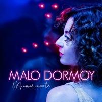 Malo Dormoy - L'amour monte.