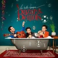 Bazar et Bemols - La Bulle époque. 1 CD audio