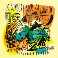 La Tribu Hérisson - Le concert sous la langue. 1 CD audio