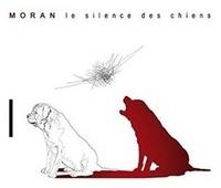 Moran - Le silence des chiens. 1 CD audio