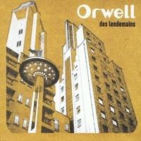 Orwell - Lendemains. 1 CD audio