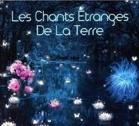 Tony Quimbel - Les chants étranges de la Terre. 1 CD audio