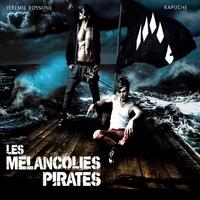 J. Bossone & Kapuche - Les mélancolies pirates.