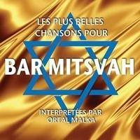 Malka Ortal - Les plus belles chansons pour Bar Mitsvah. 1 CD audio