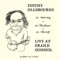 Eugene Chadbourne - Live at Grand Guignol. 1 CD audio