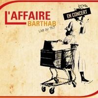 L'affaire Barthab - Live au TNT. 1 CD audio