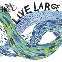 The big hustle - Live large. 1 CD audio