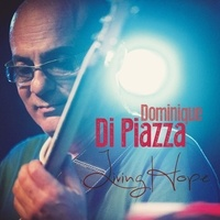 Dominique Di Piazza - Living Hope. 1 CD audio