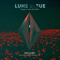 Antiquarks - Lune bleue. 1 CD audio