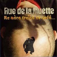 Rue de la Muette - Ma mère traîne au café. 1 CD audio MP3