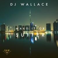 DJ Wallace - Make It Or Suffer. 1 CD audio