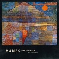 Mames Babegenush - Mames Babegenush with strings. 1 CD audio