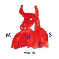 Marthe - Minos. 1 CD audio