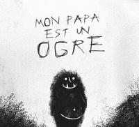 André Stoketti - Mon papa est un ogre. 1 CD audio MP3