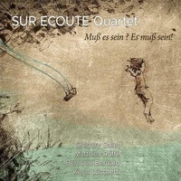 Sur écoute 4tet - Muss es sein ? es muss sein !. 1 CD audio