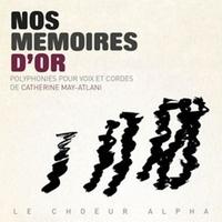 Le choeur Alpha - Nos mémoires d'or. 1 CD audio MP3