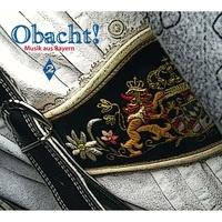 Galileo Music - Obacht ! - Musik aus Bayern vol. 2. 1 CD audio