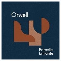Orwell - Parcelle brillante - Vinyle. 1 CD audio