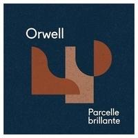 Orwell - Parcelle brillante. 1 CD audio