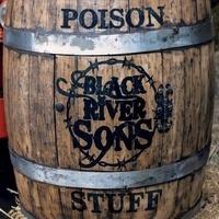Black River Sons - Poison stuff. 1 CD audio