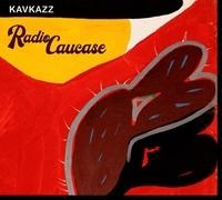 Kavkazz - Radio caucase. 1 CD audio
