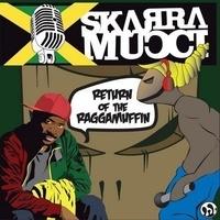 Skarra Mucci - Return of the Raggamuffin. 1 CD audio