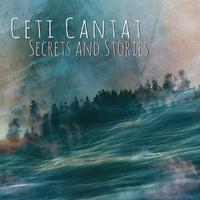 Ceti Cantat - Secrets and stories. 1 CD audio